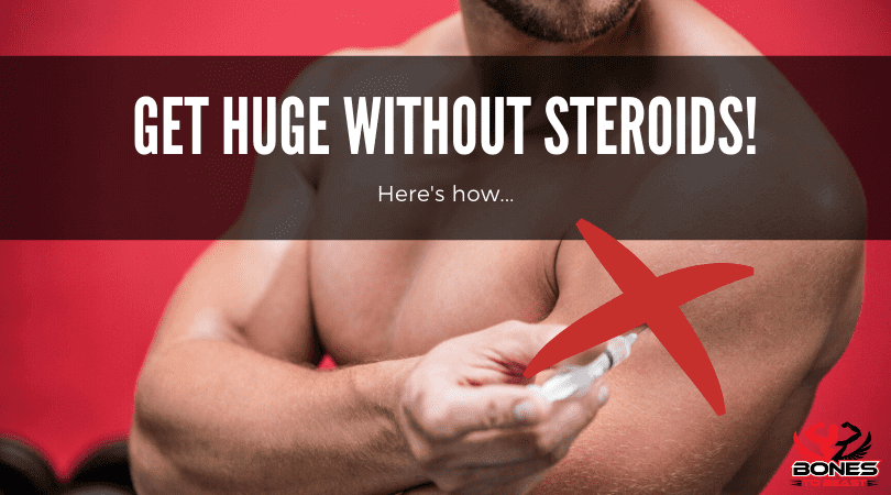 Get Huge Without Steroids!