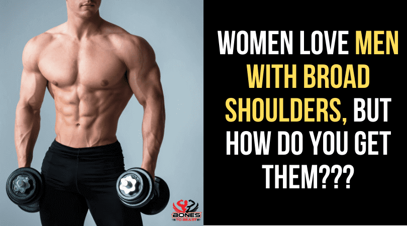 get broad shoulders