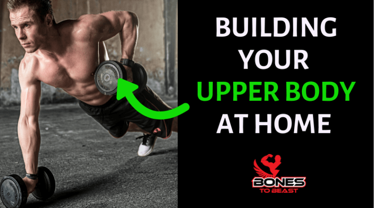Best Way To Build Upper Body Muscle at Home