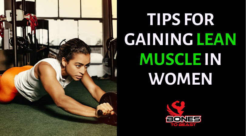Tips for Gaining Lean Muscle in Women